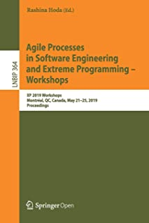 Agile Processes in Software Engineering and Extreme Programming – Workshops: XP 2019 Workshops, Montréal, QC, Canada, May 21–25, 2019, Proceedings (Lecture Notes in Business Information Processing)