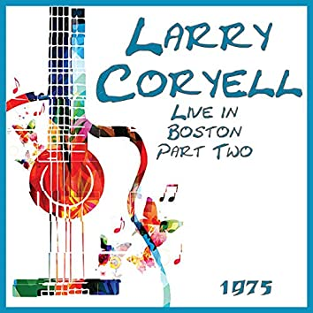Live in Boston 1975 Part Two (Live)