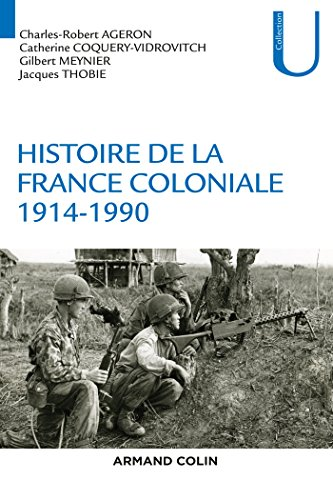 Histoire de la France coloniale - 1914-1990: 1914-1990