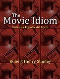 The Movie Idiom: Film as a Popular Art Form