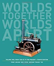 Worlds Together, Worlds Apart: A History of the World: From 1000 CE to the Present (Fourth Edition) (Vol. 2) by Robert Tignor (2013-10-24)