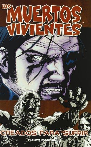 Los muertos vivientes nº 08/32: Creados para sufrir (Los Muertos Vivientes (The Walking Dead Cómic))