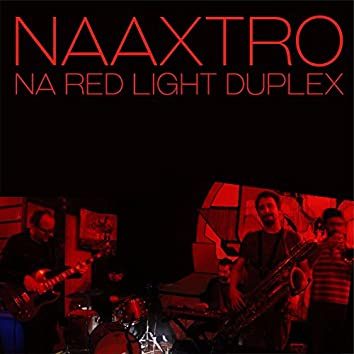 Naaxtro Na Red Light Duplex