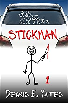 Stickman 1 (A serial killer action thriller) by [Dennis Yates]