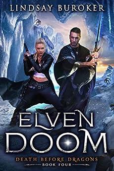 Elven Doom (Death Before Dragons Book 4) pdf epub