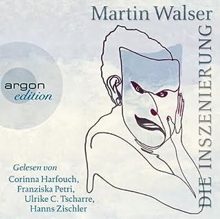 Die Inszenierung                   Autor:                                                                                                                                 Martin Walser                               Sprecher:                                                                                                                                 Hanns Zischler,                                                                                        Corinna Harfouch,                                                                                        Ulrike C. Tscharre                      Spieldauer: 4 Std. und 5 Min.     4 Bewertungen     Gesamt 4,8