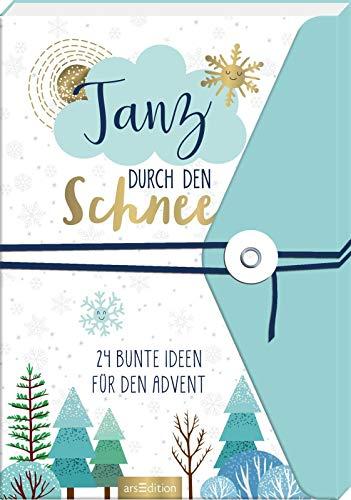 Tanz durch den Schnee - 24 bunte Ideen für den Advent: Ein Adventsbuch zum Aufschneiden (Adventskalender)