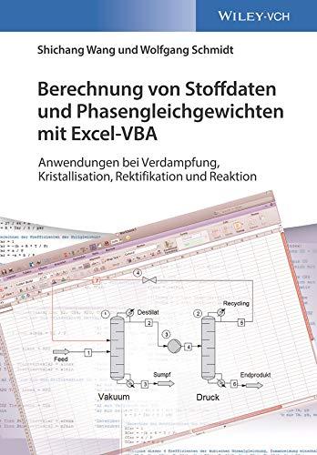 Berechnung von Stoffdaten und Phasengleichgewichten mit Excel-VBA: Anwendungen bei Verdampfung, Kristallisation, Rektifikation und Reaktion (Arbeitsbücher Verfahrenstechnik - für Studium und Beruf)