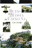 RUTAS POR LA COSTA CATALANA (VIAJES Y RUTAS)
