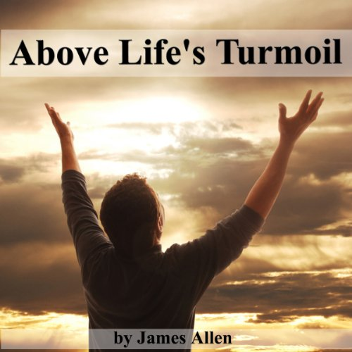 Above Life's Turmoil audiobook cover art