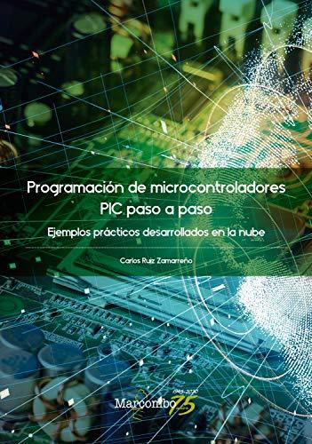 Programación de microcontroladores paso a paso: Ejemplos prácticos desarrollados en la nube