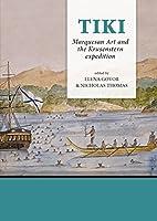 Tiki: Marquesan Art and the Krusenstern Expedition (Pacific Presences)