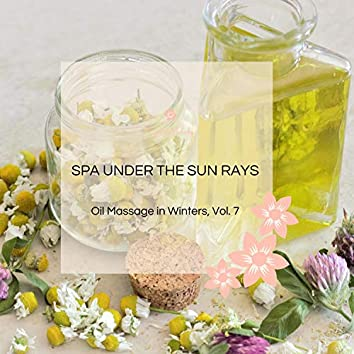 Spa Under The Sun Rays - Oil Massage In Winters, Vol. 7