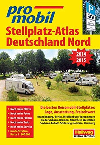 Deutschland Nord: Stellplatz-Atlas 2014-2015 (Hallwag Promobil)