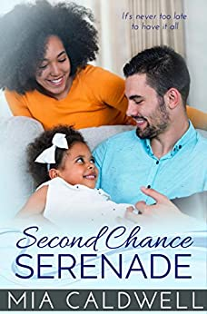 Second Chance Serenade by [Mia Caldwell]