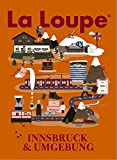 La Loupe Innsbruck, No. 2: Das Magazin mit integriertem Reiseführer für Innsbruck