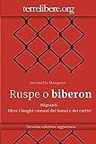 Ruspe o biberon: Migranti. Oltre i luoghi comuni dei buoni e dei cattivi (Praça da Alegria Vol. 3) (Italian Edition)