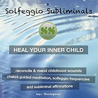 Heal Your Inner Child, Reconcile & Mend Childhood Wounds cover art