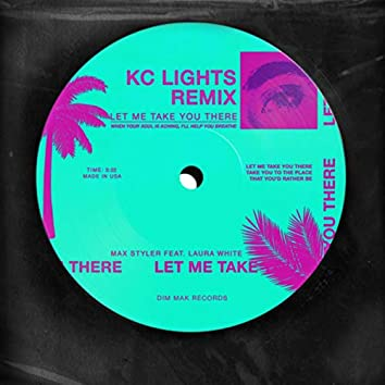 Let Me Take You There (feat. Laura White) (KC Lights Remix)