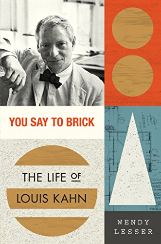You Say to Brick: The Life of Louis Kahn (English Edition)