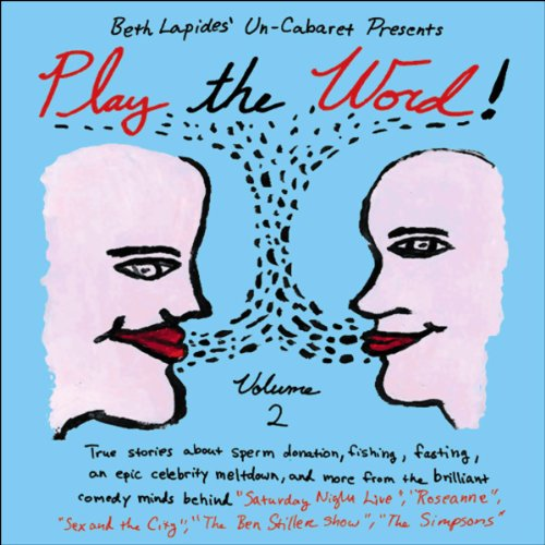 Play the Word!     Volume 2              By:                                                                                                                                 Un-Cabaret                               Narrated by:                                                                                                                                 Beth Lapides,                                                                                        Jay Kogen,                                                                                        Cindy Chupack,                   and others                 Length: 1 hr and 19 mins     6 ratings     Overall 2.8