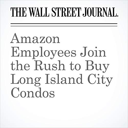 Amazon Employees Join the Rush to Buy Long Island City Condos audiobook cover art