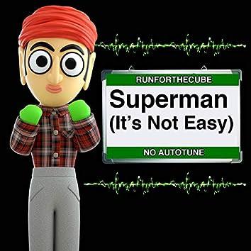 Superman (It's Not Easy)   No Autotune