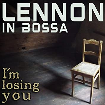 Lennon in Bossa (I´m losing you)