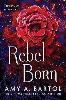 Rebel Born (Secondborn Book 3) by [Amy A. Bartol]