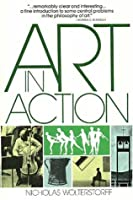 Art in Action: Toward a Christian Aesthetic by Nicholas Wolterstorff(1987-09-01)