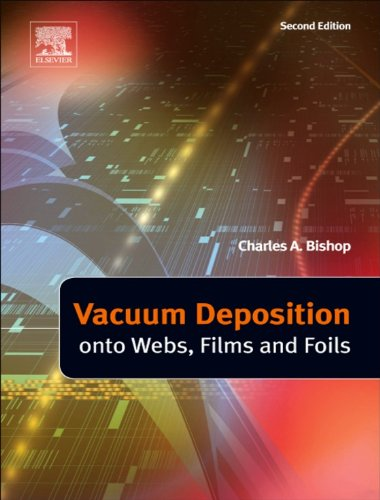 Vacuum Deposition onto Webs, Films and Foils (English Edition)