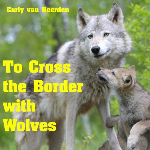 To Cross the Border with Wolves audiobook cover art