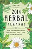 Llewellyn's 2014 Herbal Almanac: Herbs for Growing & Gathering, Cooking & Crafts, Health & Beauty, History, Myth & Lore (Llewellyn's Herbal Almanac)