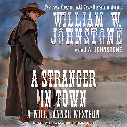 A Stranger in Town     Will Tanner Series, Book 2              Auteur(s):                                                                                                                                 William W. Johnstone,                                                                                        J. A. Johnstone                               Narrateur(s):                                                                                                                                 Eric Michael Summerer                      Durée: 8 h et 26 min     Pas de évaluations     Au global 0,0