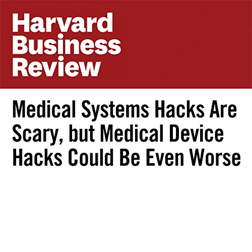Medical Systems Hacks Are Scary, but Medical Device Hacks Could Be Even Worse copertina