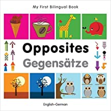 My First Bilingual Book–Opposites (English–German) (German and English Edition)