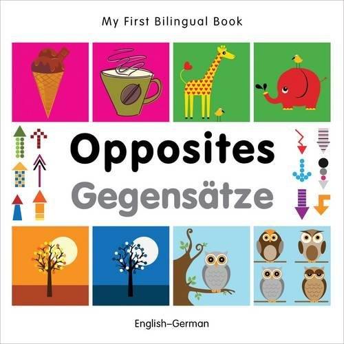 Opposites/Gegensatze (My First Bilingual Book)