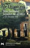 La novela de Don Sandalio, jugador de ajedrez, y tres historias más...