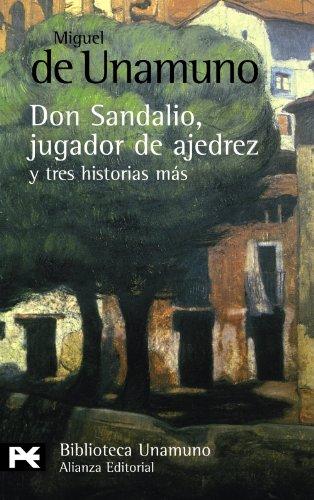 La novela de Don Sandalio, jugador de ajedrez, y tres historias más (El libro de bolsillo - Bibliotecas de autor - Biblioteca Unamuno)