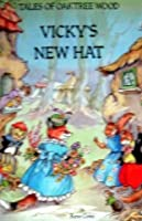 Tales of Oaktree Wood: Vicky's New Hat 0861634128 Book Cover