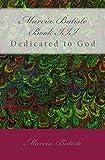 Marcia Batiste Book III: Dedicated to God: 3