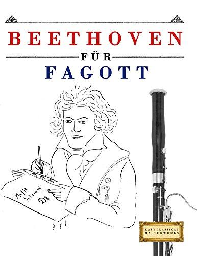 Beethoven für Fagott: 10 Leichte Stücke für Fagott Anfänger Buch