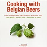 Cooking with Belgian Beers: Great Recipes Flavoured with the Famous 'Westhoek' Beers