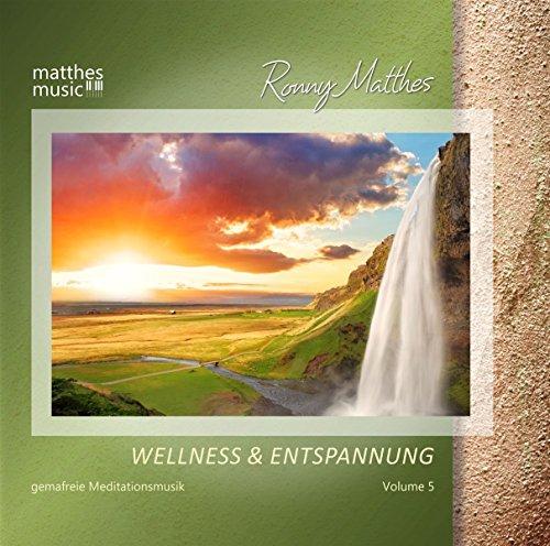 Wellness & Entspannung (Vol.5) - Gemafreie Meditations- & Entspannungsmusik [Inkl. Tiefenentspannung]