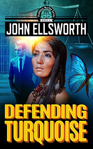 Book: Defending Turquoise - A Legal Thriller (Thaddeus Murfee Legal Thriller Series Book 5) by John Ellsworth