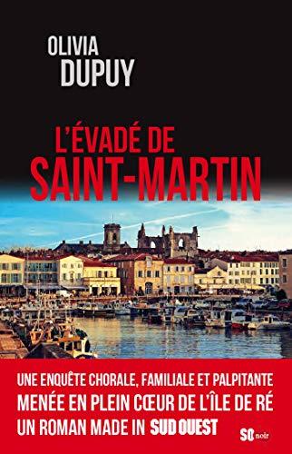 L'évadé de Saint-Martin (French Edition)