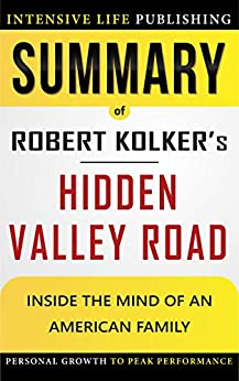 Summary of Hidden Valley Road: Inside the Mind of an American Family by [Intensive Life Publishing]