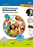 Orff-Schulwerk Rediscovered - Teaching Orff: Music and teaching models. Ausgabe mit DVD.