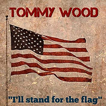 I'll Stand for the Flag
