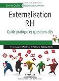 Externalisation des RH : guide pratique de l'outsourcing: Guide pratique et questions clés (Livres outils - Ressources humaines)